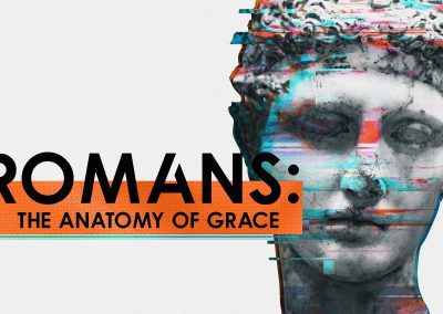 Romans: The Anatomy of Grace
